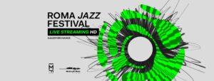 Al via il Roma Jazz Festival 2020. Una edizione in live streaming