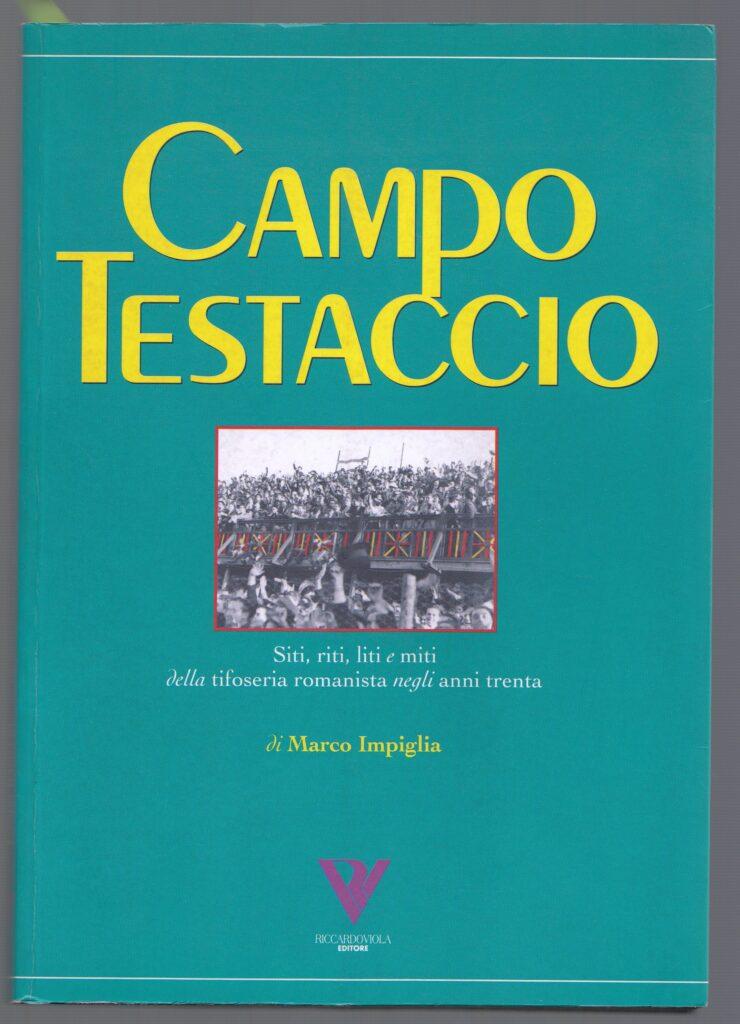 Campo Testaccio, edito nel 1996 da Riccardo Viola