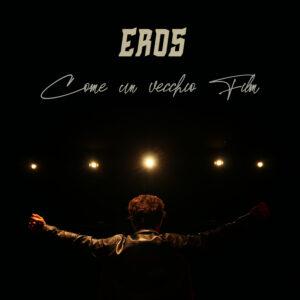 """Il cantautore romano Eros torna con il nuovo brano """"Come un vecchio film"""""""